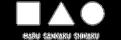 MARU SANKAKU SHIKAKU